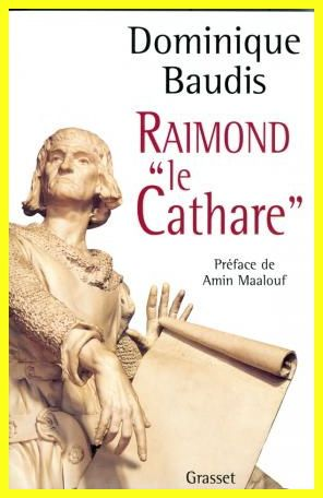 "Dominique Baudis, Raimond ""le Cathare"""