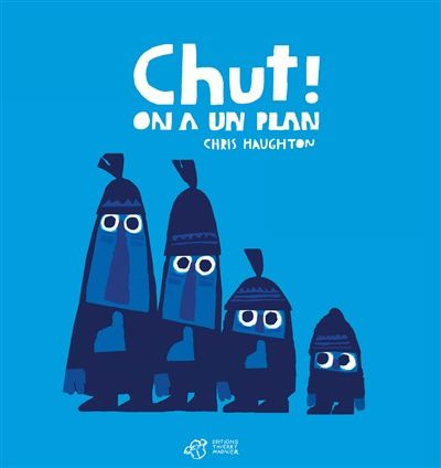 Chut ! On a un plan de Chris Haughton
