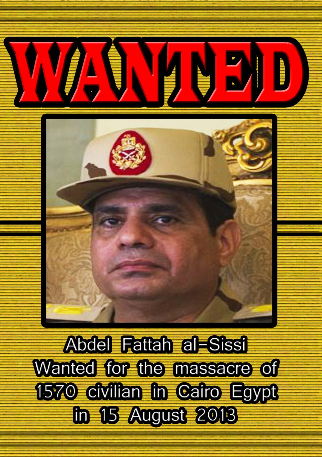 Abdel Fattah Al-sissi charged with crimes against humanity Cairo egypt  august 2013