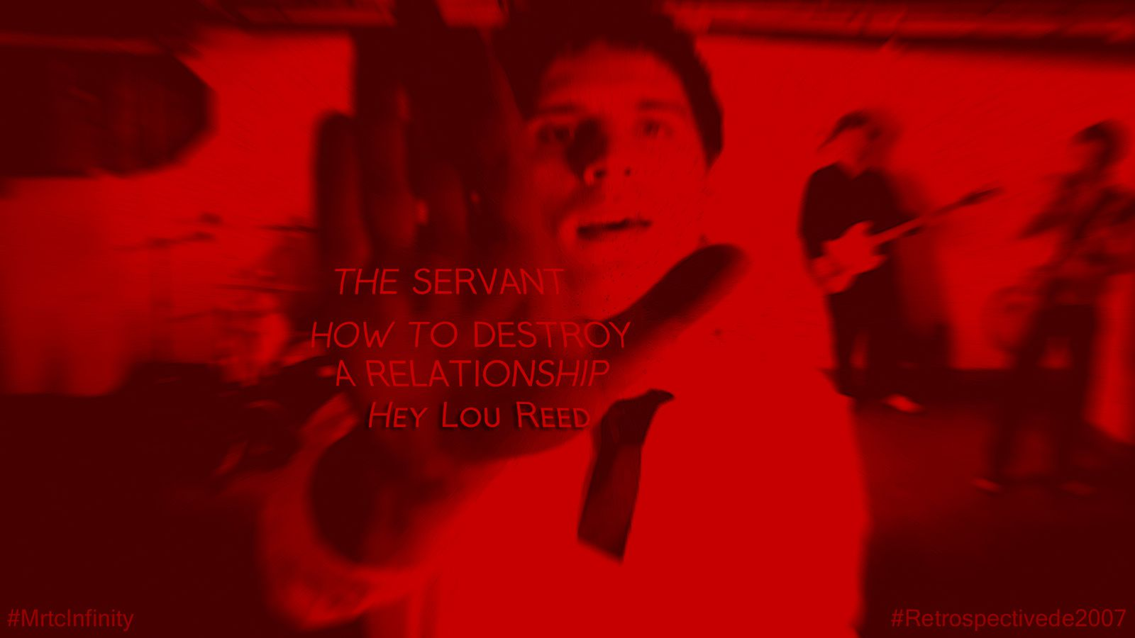 The Servant - Hey Lou Reed