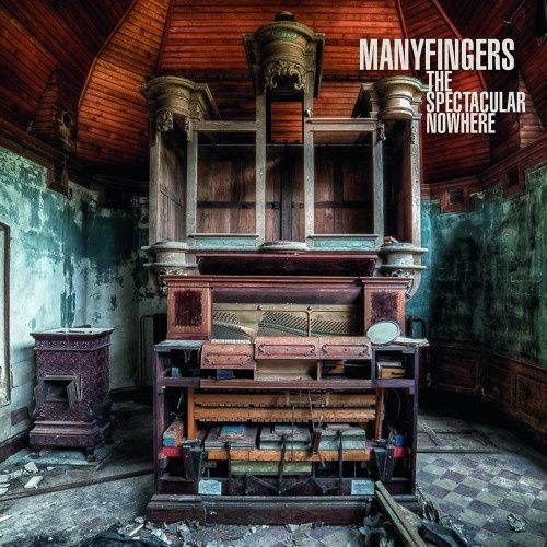 Manyfingers - The Spectacular Nowhere
