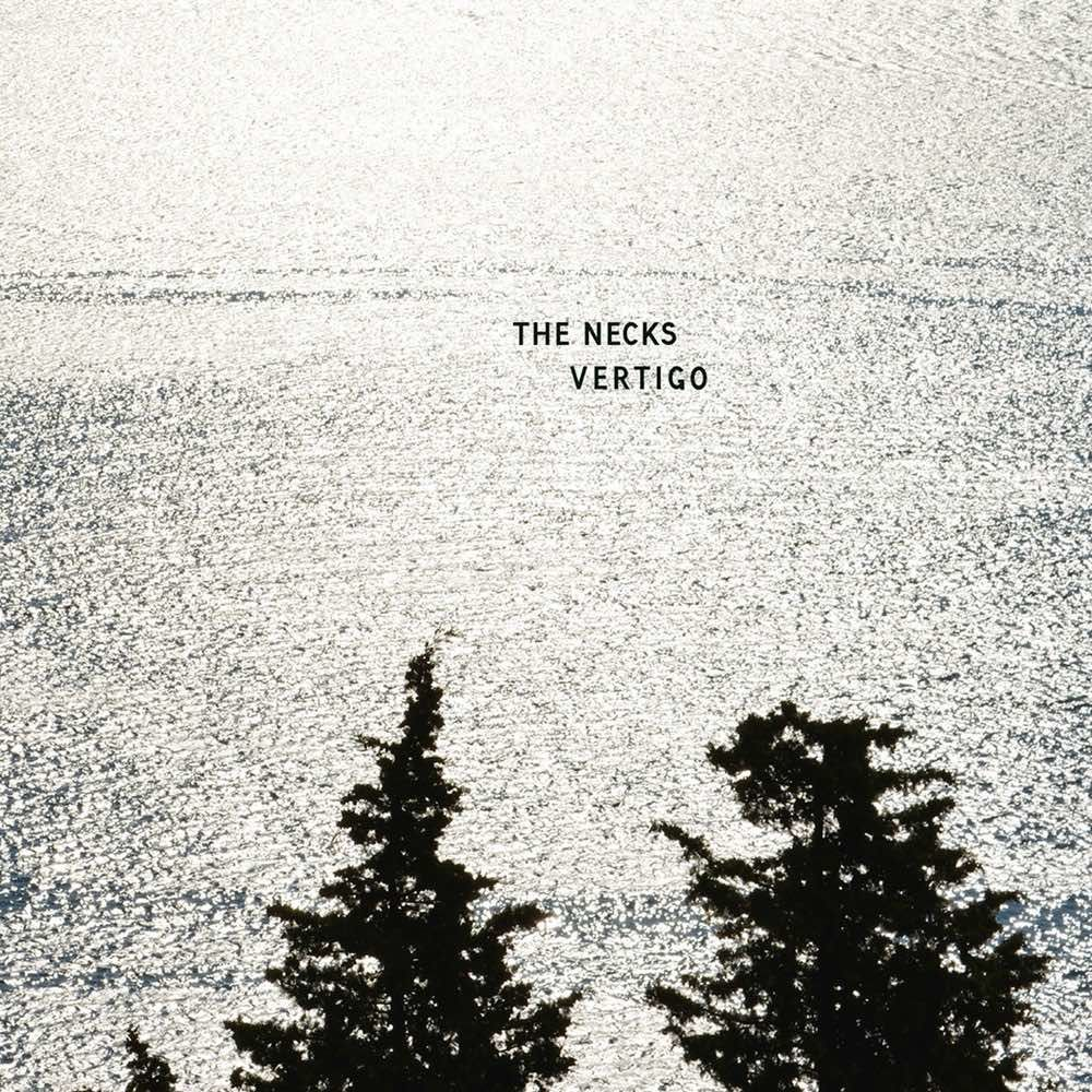 The Necks - Vertigo