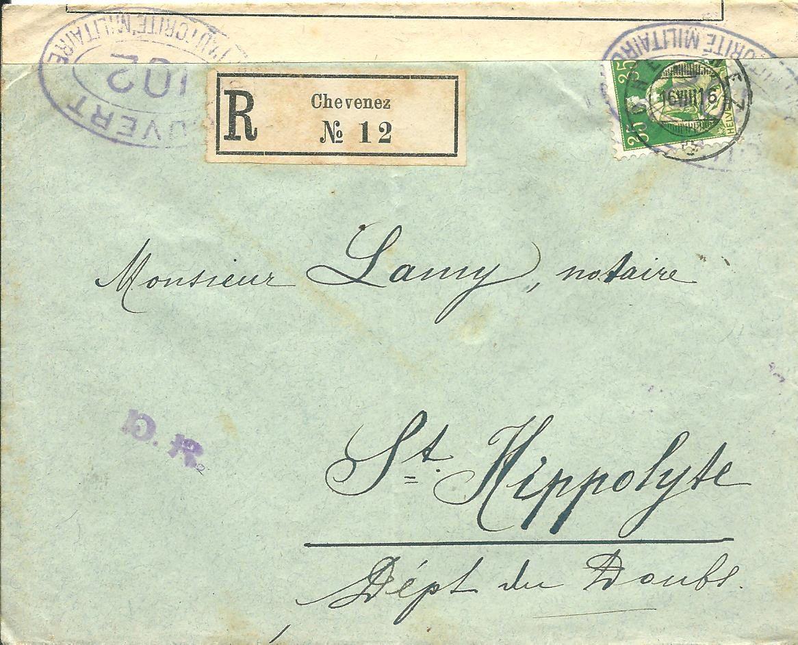 Document 16: LST en recommandé postée à Chevenez (Suisse) le 16 août 1916 à destination de Saint Hippolyte affranchie à FS 0,35 par n°122. Cachets ovales en violet 'ouvert par l'autorité militaire 102'. Au verso double même cachet et CAD arrivée 19 août 1916.