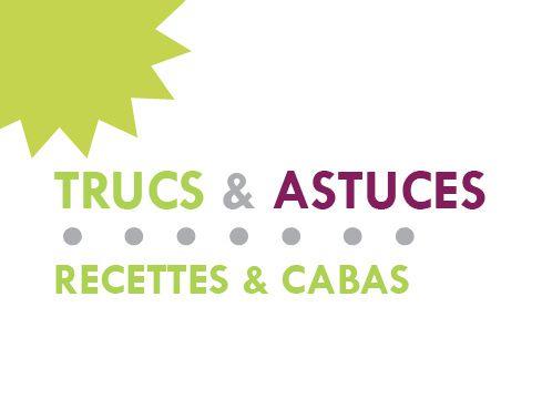 Trucs et astuces de Recettes &amp&#x3B; Cabas