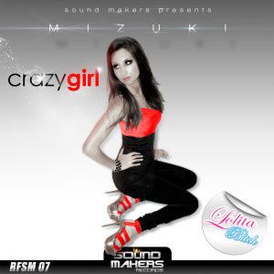 Sound Makers presents Dj Mizuki - Crazy Girl ( Sound Makers records / 2012 )