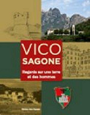 """PARUTION DU LIVRE """" VICO SAGONE . REGARDS SUR UNE TERRE ET DES HOMMES """""""