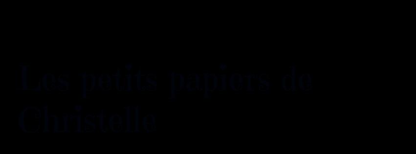 Les petits papiers de christelle