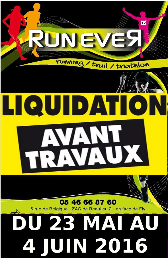 liquidation avant travaux du 23 mai au 4 juin 2016 run ever la rochelle label running conseil. Black Bedroom Furniture Sets. Home Design Ideas