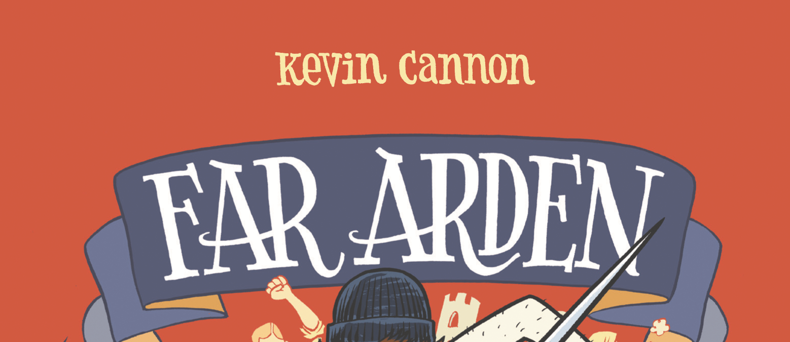 Far Arden, l'aventure version Kevin Cannon