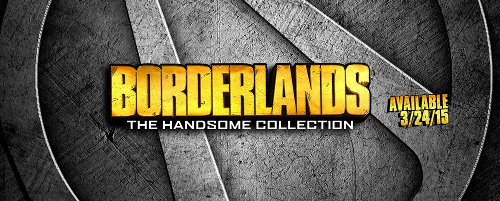 Borderlands The Handsome Collection arrive ....