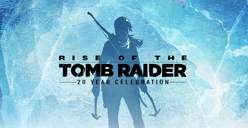 [MON AVIS] Rise of The Tomb Raider 20 year celebration