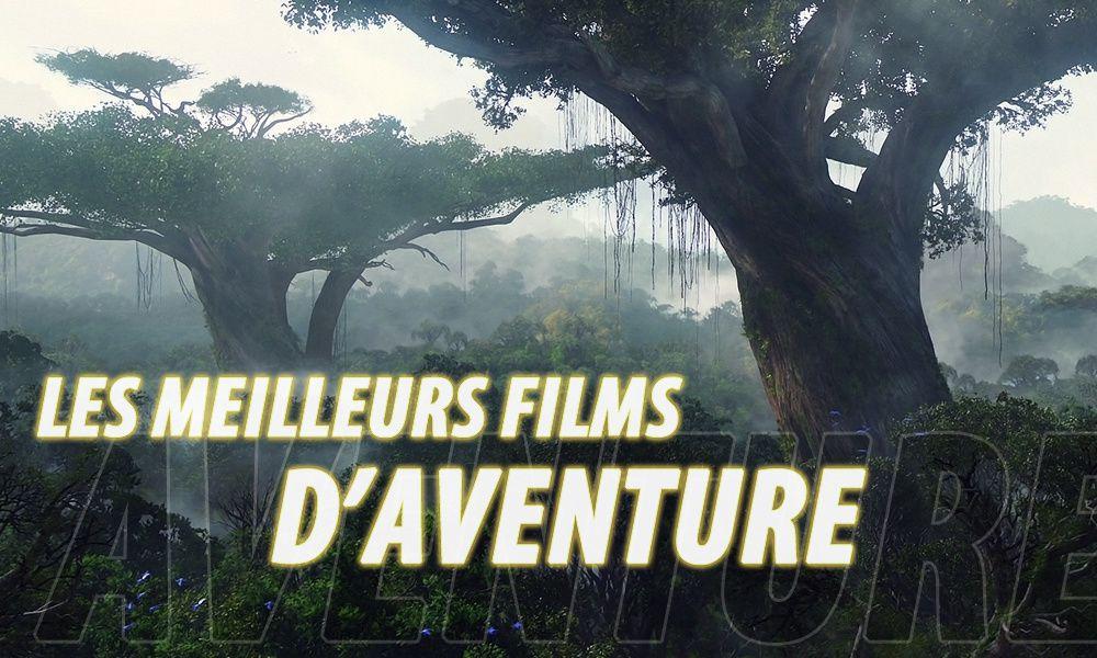 Les meilleurs films d'aventure