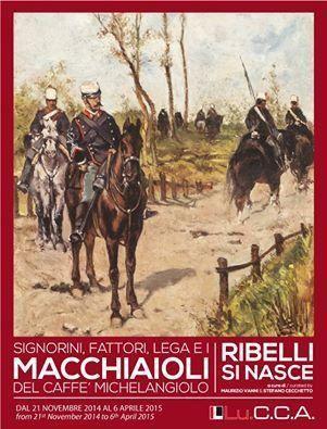 Signorini, Fattori, Lega e i Macchiaioli del Caffè Michelangiolo. Ribelli si nasce. A Lucca... e una delizia alle mandorle per Mazzini