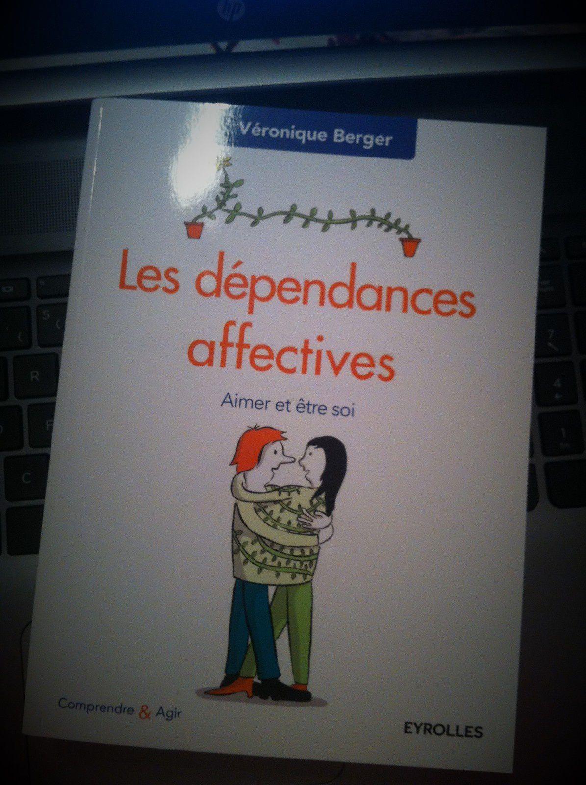 Livre : Les dépendances affectives ,Aimer et être soi