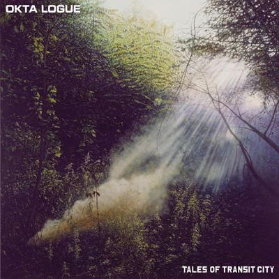 OKTA LOGUE - Tales of transit city (2013)