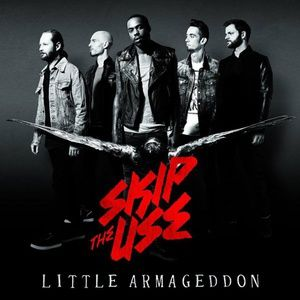 SKIP THE USE - Little armageddon (2014)