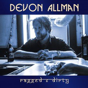 DEVON ALLMAN - Ragged and dirty (2014)