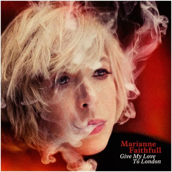 MARIANNE FAITHFULL - Give my love to London (2014)