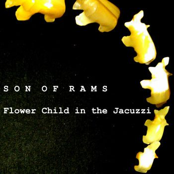 SON OF RAMS - Flower child in the jacuzzi (2014)