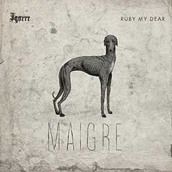 IGORRR AND RUBY MY DEAR - Maigre (EP 2014)