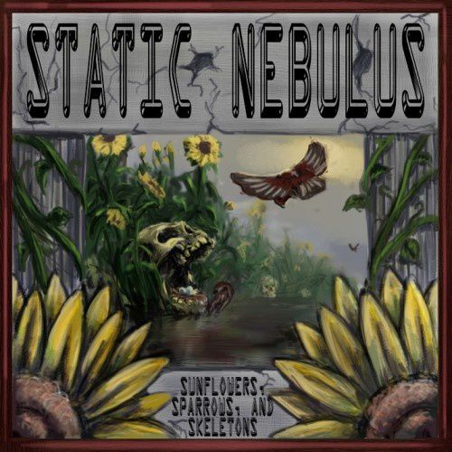 STATIC NEBULUS - Sunflowers, sparrows and skeletons (2014)
