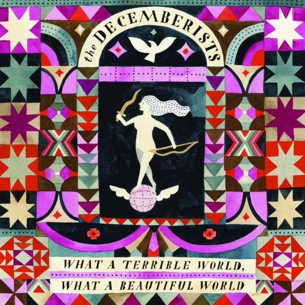 THE DECEMBERISTS - What a terrible world, what a beautiful world (2015)
