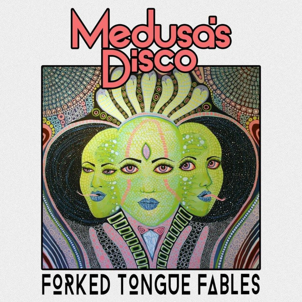 MEDUSA'S DISCO - Forked tongue fables (2015)