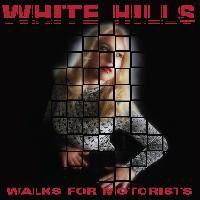 WHITE HILLS - Walks for motorists (2015)