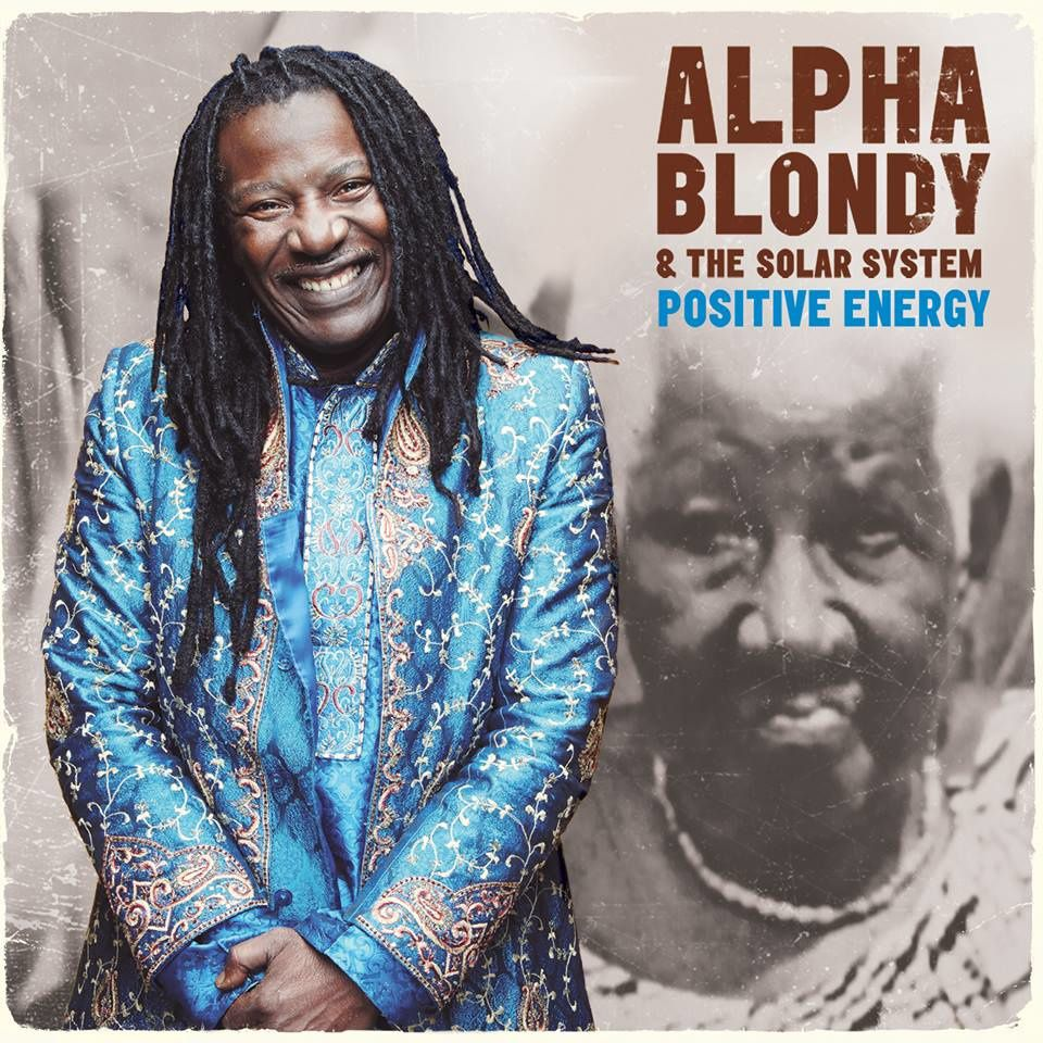 ALPHA BLONDY AND THE SOLAR SYSTEM - Positive energy (2015)