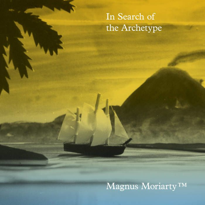 MAGNUS MORIARTY - In search of the archetype (2015)