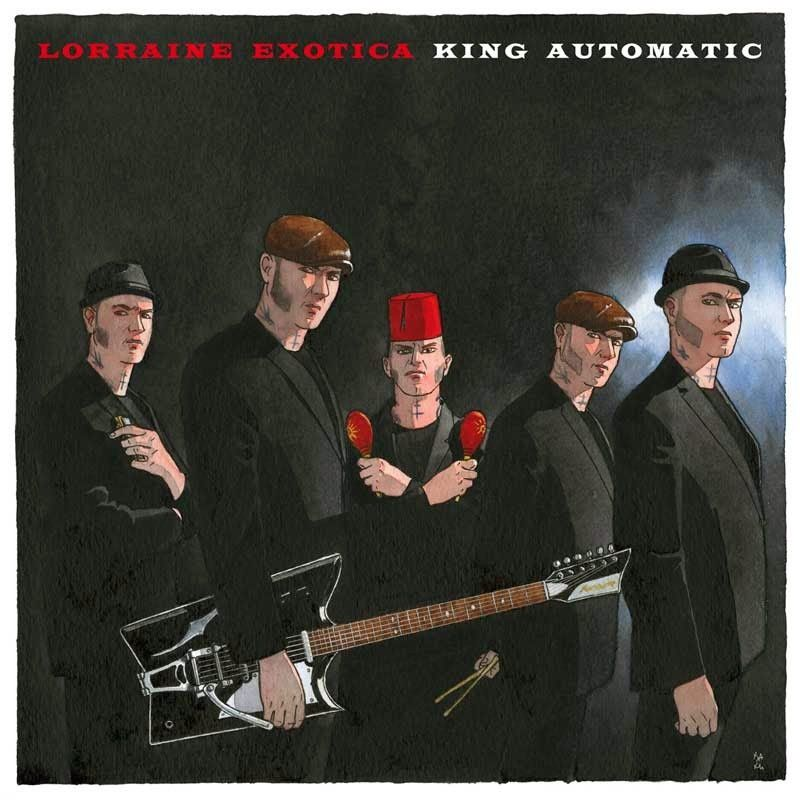 KING AUTOMATIC - Lorraine Exotica (2015)