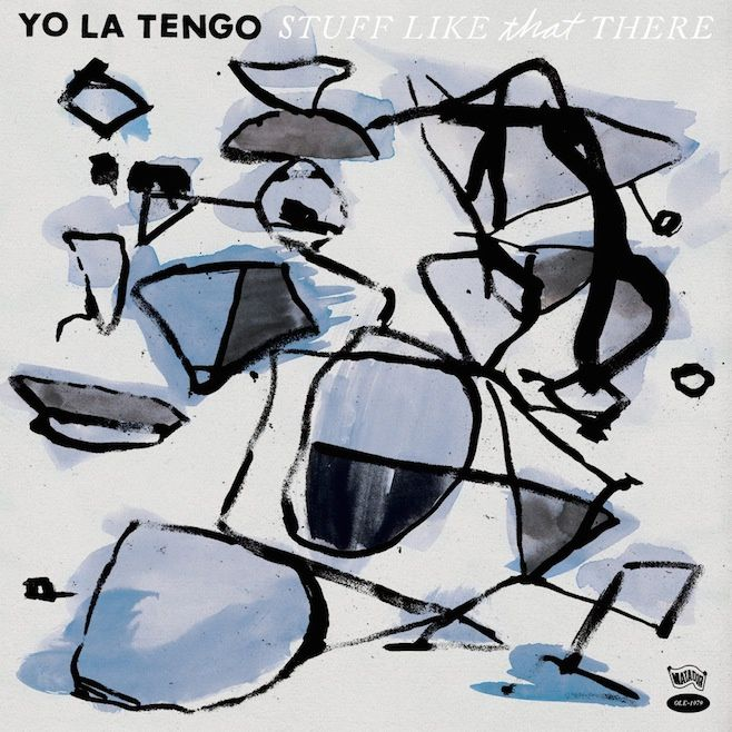 YO LA TENGO - Stuff like that there (2015)