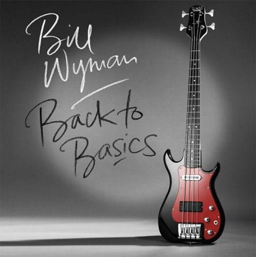 BILL WYMAN - Back to basics (2015)