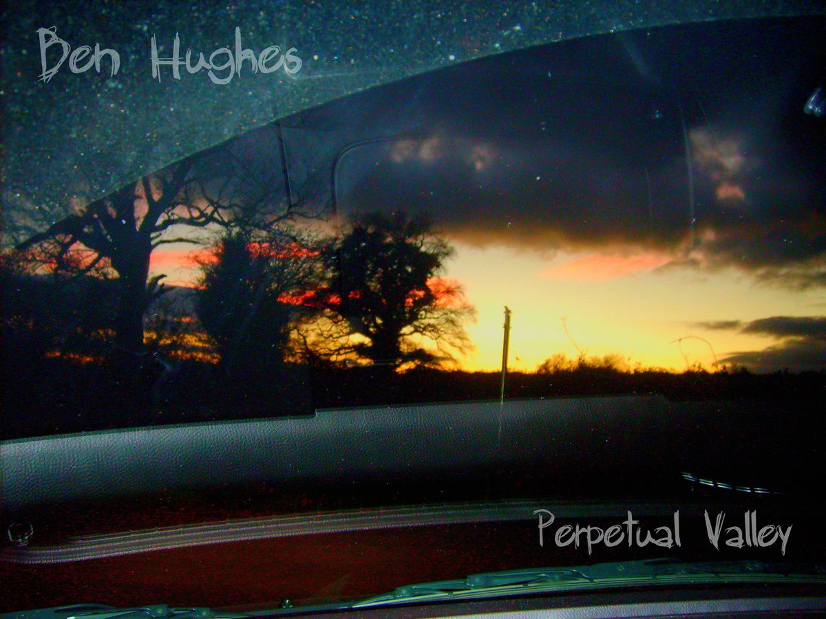 BEN HUGUES - Perpetual valley (2015)
