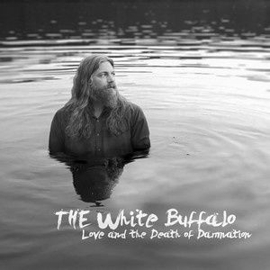 THE WHITE BUFFALO - Love and the death of damnation (2015)