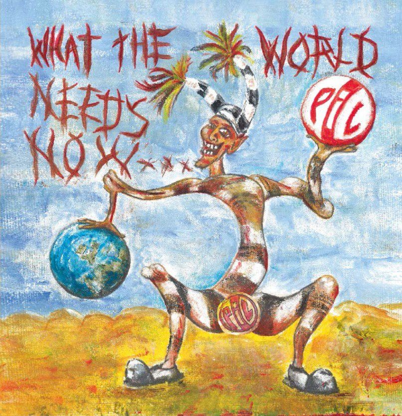 PUBLIC IMAGE LIMITED - What the world needs now... (2015)
