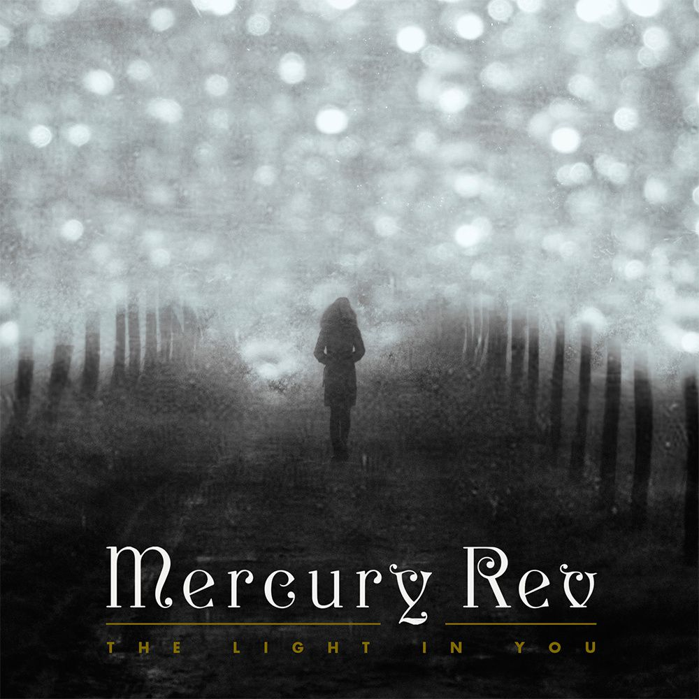 MERCURY REV - The light in you (2015)