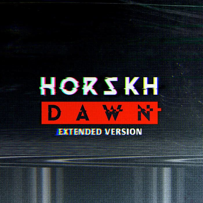 HORSKH - Dawn (EP - Extended Version 2015)