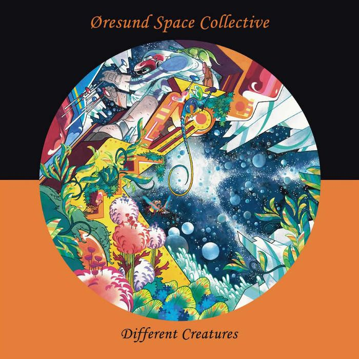 ORESUND SPACE COLLECTIVE - Different creatures (2015)