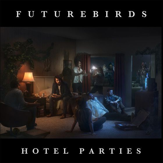 FUTUREBIRDS - Hotel Parties (2015)