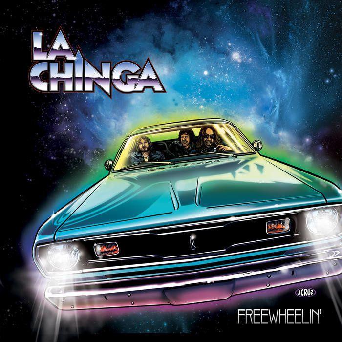 LA CHINGA - Freewheelin' (2016)