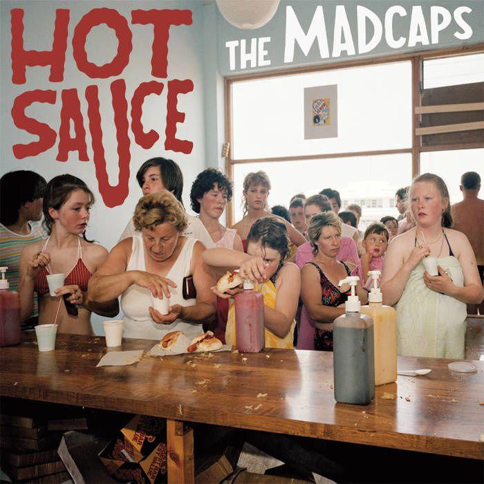 THE MADCAPS - Hot Sauce (2016)