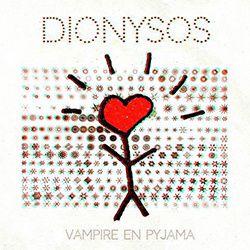 DIONYSOS - Vampire en Pyjama (2016)