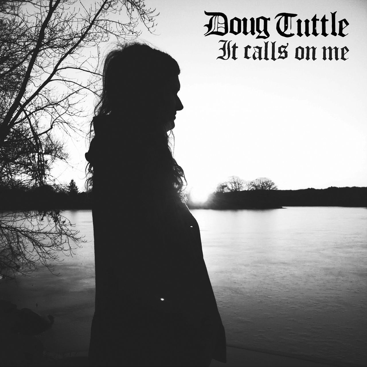 DOUG TUTTLE - It Calls on me (2016)
