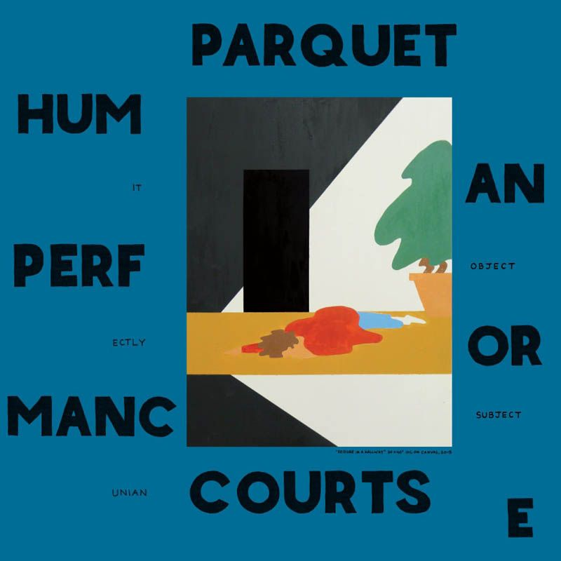 PARQUET COURTS - Human Performance (2016)