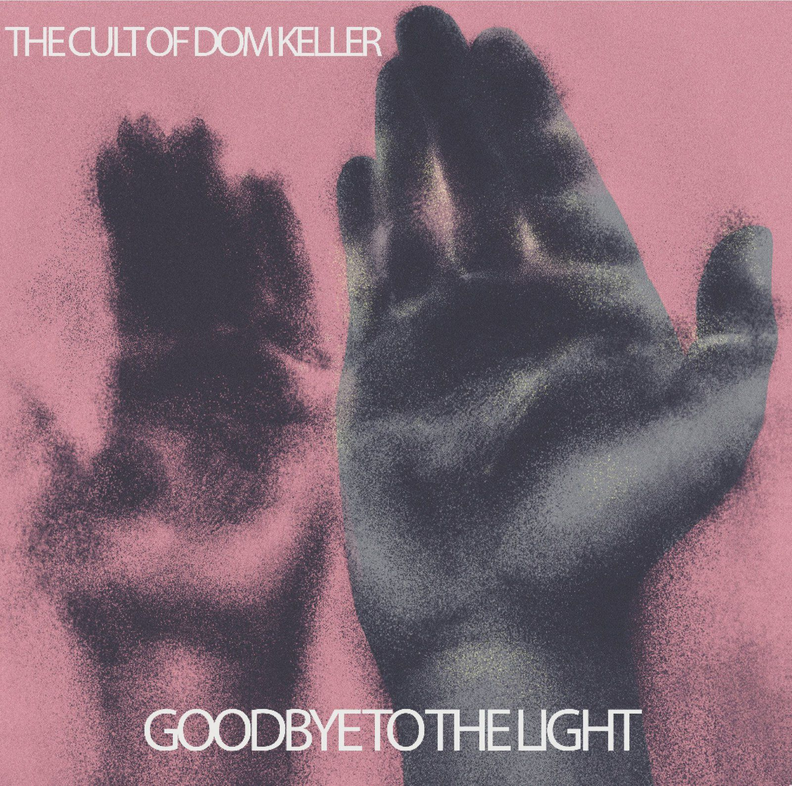 THE CULT OF DOM KELLER - Goodbye to the Light (2016)