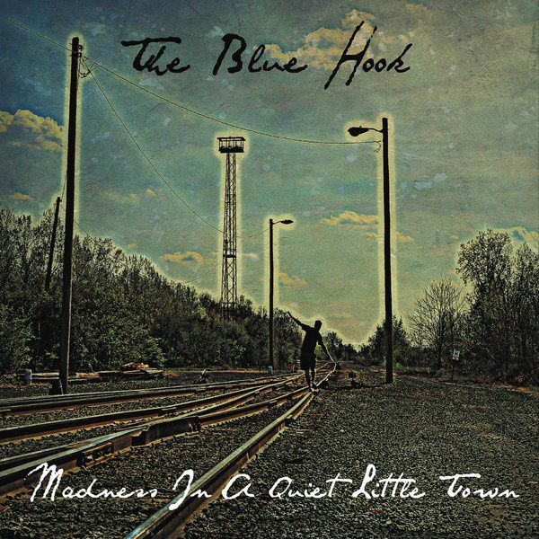 THE BLUE HOOK - Madness in a Quiet Little Town (2016)