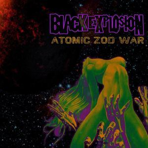 THE BLACK EXPLOSION - Atomic Zod War (2016)