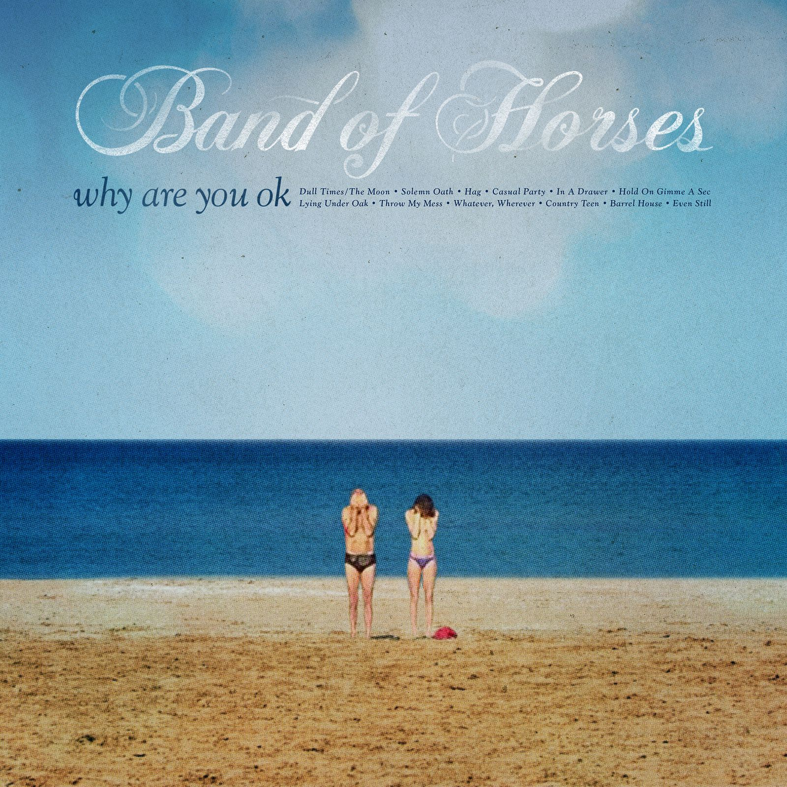 BAND OF HORSES - Why are you OK ? (2016)