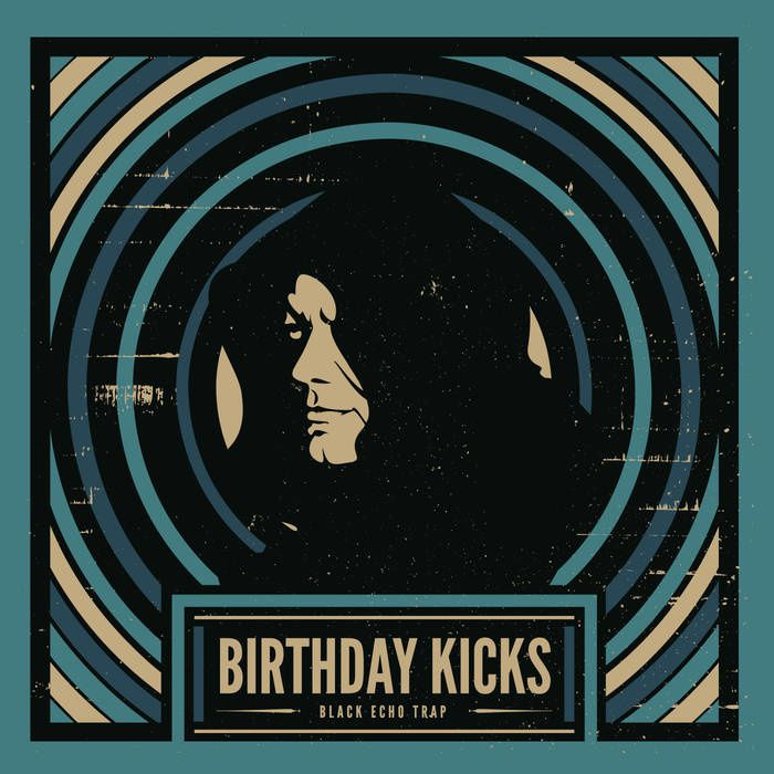 BIRTHDAY KICKS - Black Echo Trap (EP 2016)